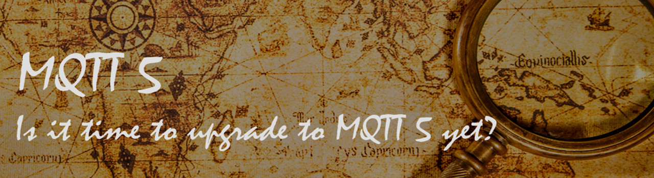 Is it time to upgrade to MQTT 5 yet?