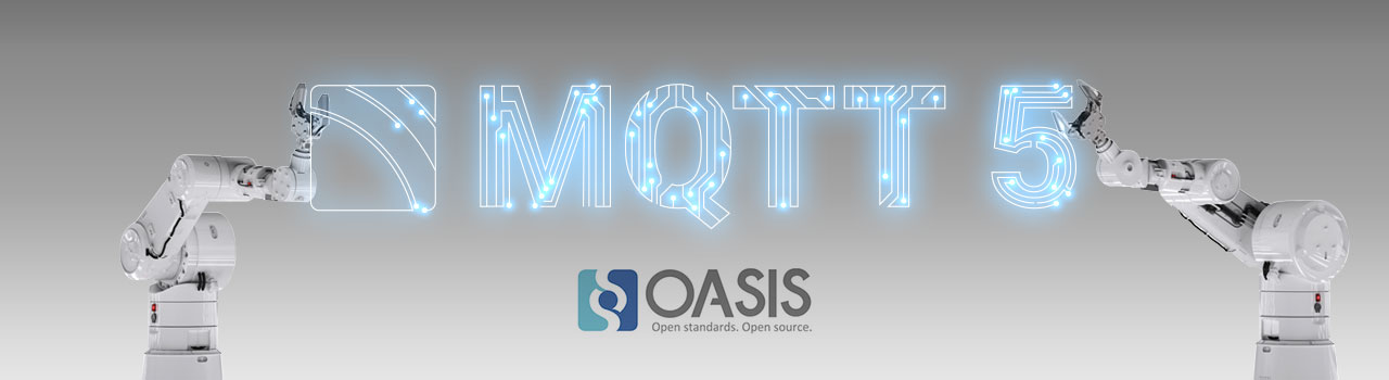 MQTT 5 - Now an Approved OASIS Standard