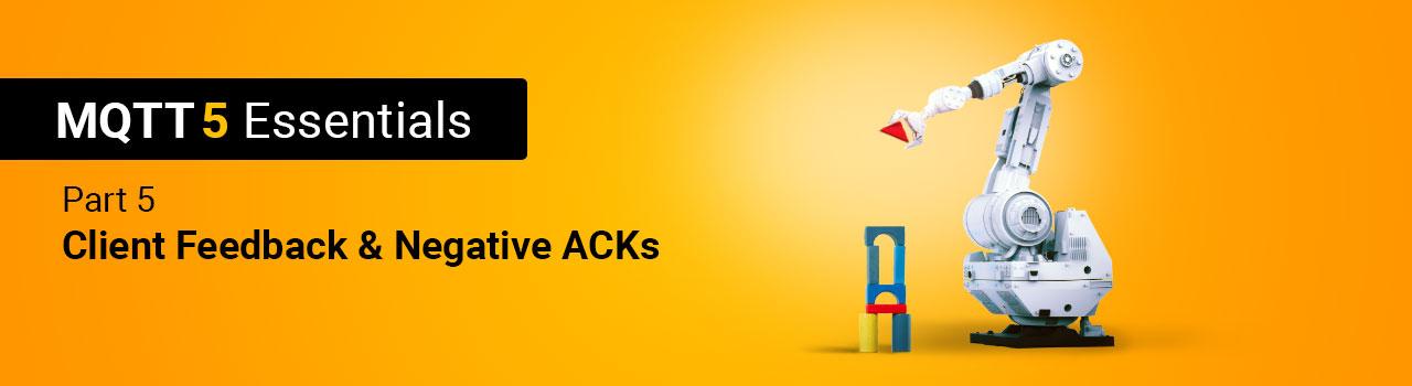 Client Feedback & Negative ACKs - MQTT 5 Essentials Part 5