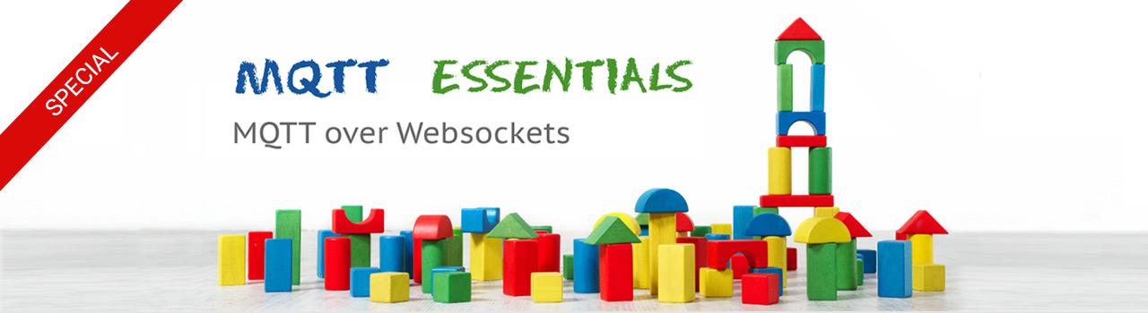 MQTT over WebSockets - MQTT Essentials Special