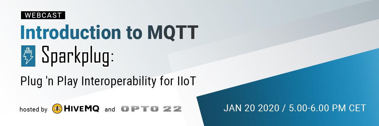 Introduction to MQTT Sparkplug: Plug 'n Play Interoperability for IIoT